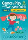 Games to Play with Two-Year-Olds Bk 1 Young Twos