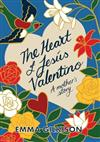 The Heart of Jesus Valentino: A Mother's Story