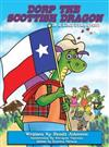 Book 6 - Dorp the Scottish Dragon in a Lone Star Story