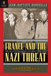 France and the Nazi Threat: The Collapse of French Diplomacy, 1932 - 1939