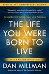 The Life You Were Born to Live: A Guide to Finding Your Life Purpose. Revised 25th Anniversary Edition