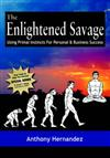 Enlightened Savage: Using Primal Instincts for Personal & Business Success