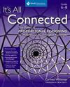 It's All Connected, Grades 6-8: The Power of Proportional Reasoning to Understand Mathematics Concepts