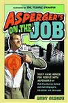 Asperger's On the Job: Must-Have Advice for People with Asperger's or High Functioning Autism and their Employers, Educators and Advocates