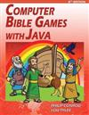 Computer Bible Games with Java: A Java Swing Game Programming Tutorial for Christian Schools & Homeschools