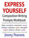 Express Yourself Composition Writing Prompts Workbook