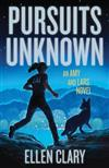 Pursuits Unknown: An Amy and Lars Novel