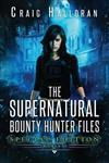 The Supernatural Bounty Hunter Files: Special Edition #2 (Books 6-10)