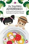 My Vegetable Adventures: A Journal for Food Discovery and Exploration Using Your 5 Senses