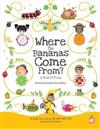 Where Do Bananas Come From? a Book of Fruits: Revised and Expanded Second Edition
