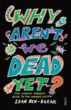 Why Aren't We Dead Yet?: The Curious Personas Guide to the Immune System