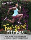 Feel-Good Fitness: Workout Challenges to Inspire Your Fitness Streak