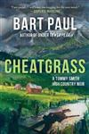 Cheatgrass,: A Tommy Smith High Country Noir, Book Two