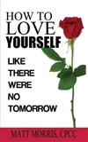 How to Love Yourself: Like There Were No Tomorrow