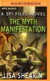 The Myth Manifestation