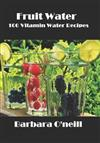 Fruit Water: 100 Vitamin Water Recipes