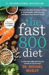 The Fast 800 Diet: Discover the Ideal Fasting Formula to Shed Pounds, Fight Disease, and Boost Your Overall Health