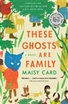 These Ghosts Are Family: A Novel