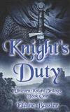 Knight's Duty: The Unicorn Knight Trilogy: Book One