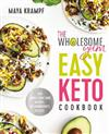 The Wholesome Yum Easy Keto Cookbook: 100 Simple Low-Carb Recipes. 10 Ingredients or Less.