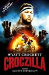 Croczilla: The Wyatt Crockett Story
