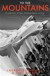 To the Mountains: A collection of New Zealand alpine writing