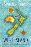 West Island: Five twentieth-century New Zealanders in Australia: 2019