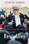 A Communist in the Family: Searching for Rewi Alley: 2019
