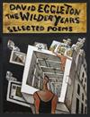The Wilder Years: Selected poems