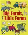 Big Farms, Little Farms: A Visual Guide to Farms and Farm Animals