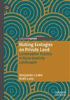 Making Ecologies on Private Land: Conservation Practice in Rural-Amenity Landscapes
