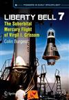 Liberty Bell 7: The Suborbital Mercury Flight of Virgil I. Grissom