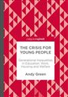 The Crisis for Young People: Generational Inequalities in Education, Work, Housing and Welfare