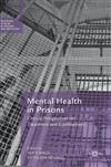 Mental Health in Prisons: Critical Perspectives on Treatment and Confinement