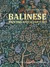 Balinese Painting and Sculpture: From the Krzysztof Musial Collection