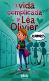 Rumores / The Complicated Life of Lea Olivier: Rumores