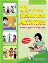 71+10 New Science Activities: An Interactive Approach to Learning Science