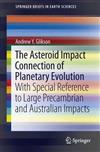 The Asteroid Impact Connection of Planetary Evolution: With Special Reference to Large Precambrian and Australian impacts