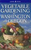 Vegetable Gardening for Washington & Oregon