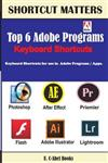 Top 6 Adobe Programs Keyboard Shortcuts.