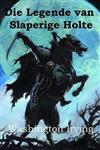 Die Legende Van Slaperige Holte: The Legend of Sleepy Hollow, Afrikaans Edition
