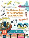 Ultimate Book of Airplanes and Airports