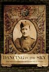 Dancing in the Sky: The William Rhodes-Moorhouse VC Story
