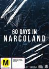60 Days In - Narcoland