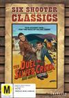 Duel At Silver Creek, The Six Shooter Classics