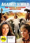 The Against The Wild - Great Elephant Adventure