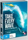 The Take Every Wave - Life Of Laird Hamilton