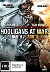 Hooligans at War: North Vs. South (aka Battlefield)