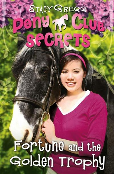 Fortune and the Golden Trophy (Pony Club Secrets, Book 7)