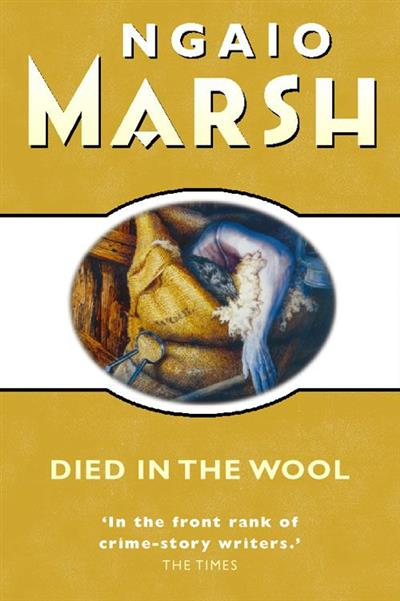 Died in the Wool (The Ngaio Marsh Collection)